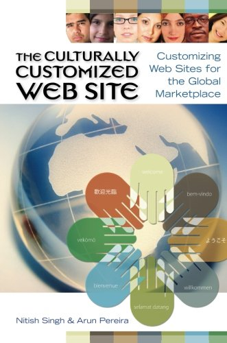 The Culturally Customized Web Site  Customizing Web Sites For The Global Marketplace