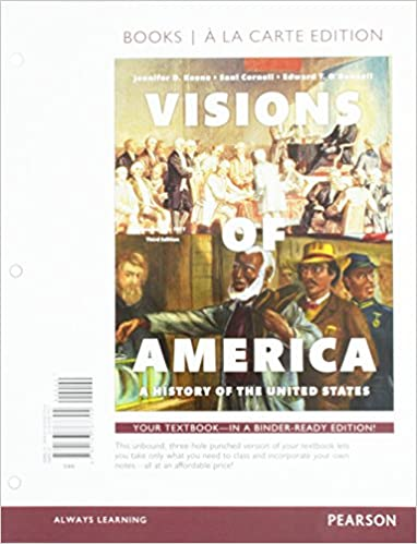 Visions of America: A History of the United States, Volume One, Books a la Carte Edition (3rd Edition): Jennifer D. Keene, Saul T. Cornell, ...