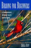 img - for Birding for Beginners: A Comprehensive Introduction to Birdwatching book / textbook / text book