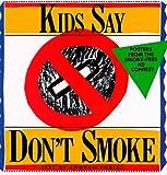 Kids Say Don't Smoke, Andrew Tobias, 0894809989