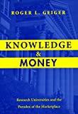 img - for Knowledge and Money: Research Universities and the Paradox of the Marketplace book / textbook / text book