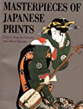 Masterpieces of Japanese Prints: Ukiyo-e from the Victoria and Albert Museum