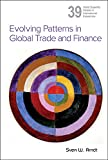 Evolving Patterns in Global Trade and Finance, Sven W. Arndt, 9814603406