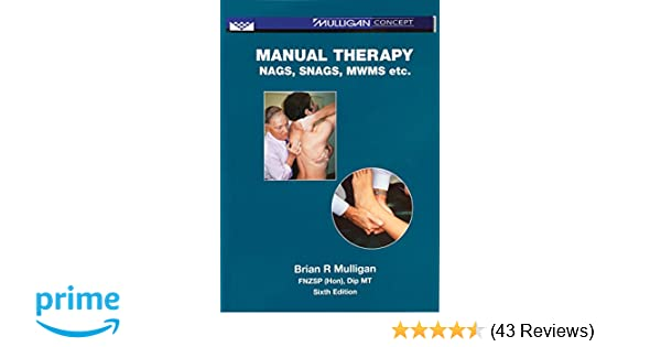 manual therapy nags snags mwms etc 6th edition 853 6 rh amazon com manual therapy nags snags mwms etc pdf manual therapy nags snags mwms etc - 6th edition