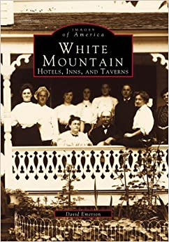 Book White Mountain: Hotels, Inns, and Taverns (Images of America (Arcadia Publishing))