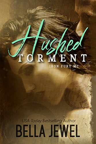 Hushed Torment (Iron Fury MC Book 2) by [Jewel, Bella]