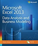 Microsoft Excel 2013 Data Analysis and Business Modeling: Data Analysis and Business Modeling (Introducing)