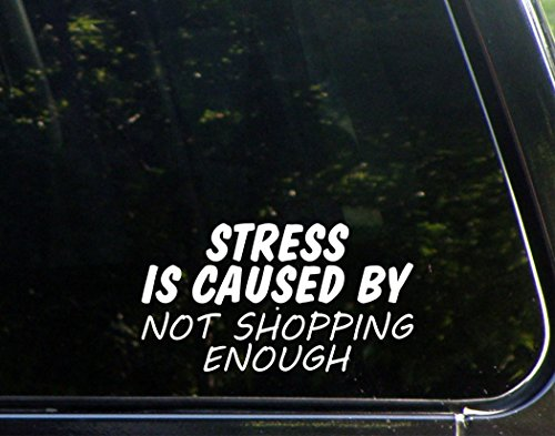 Stress Is Caused By Not Shopping Enough - 7