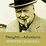 Thoughts and Adventures | Winston Churchill