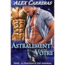 Astralement Vôtre (French Edition)