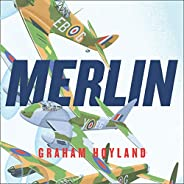 Merlin: The Power Behind the Spitfire, Mosquito and Lancaster: The Story of the Engine That Won the Battle of