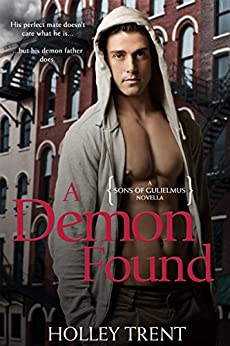 A Demon Found: A Sons of Gulielmus Novella by [Trent, Holley]