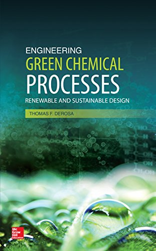 Download Engineering Green Chemical Processes: Renewable and Sustainable Design Pdf