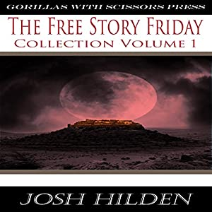 The Free Story Friday Collection #1 Audiobook