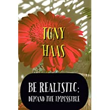 Be Realistic: Demand the Impossible (English Edition)