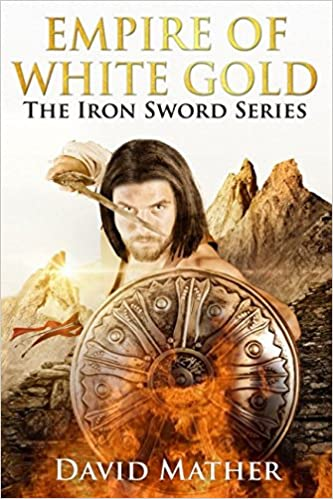 Empire Of White Gold: Book 2 of the Iron Sword Series