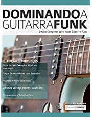 Dominando a Guitarra Funk: O Guia Completo para Guitarra Funk (Tocar Guitarra Funk Livro 1)