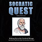 The Socratic Quest: Waking Up to the Cerebral Mirage | Andrea Diem-Lane