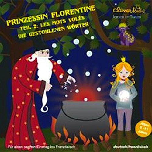 Prinzessin Florentine ,Teil 2: Die gestohlenen Wörter