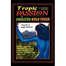 Tropic of Passion & Amazon Gold Fever