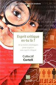 Esprit critique es-tu là ? par Collectif CorteX