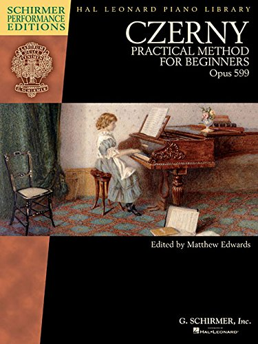 Czerny - Practical Method for Beginners, Opus 599: Schirmer Performance Editions Book Only (Schirmer Performance Editions: Hal Leonard Piano Library)