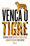 img - for Ven a o Tigre (Em Portuguese do Brasil) book / textbook / text book