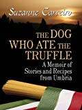 The Dog Who Ate the Truffle, Suzanne Carreiro, 1410432343