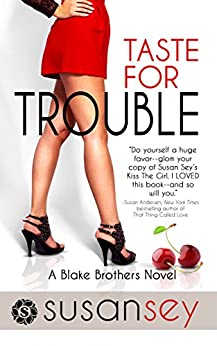 Taste for Trouble: Blake Brothers #1 (The Blake Brothers Trilogy) by [Sey, Susan]