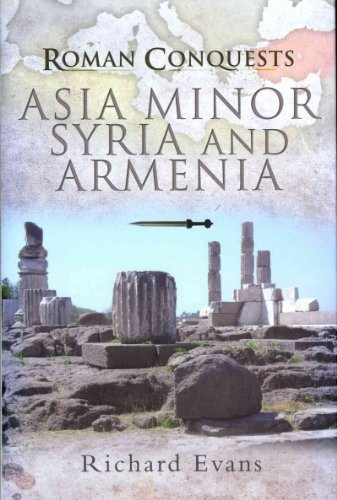 Download Roman Conquests: Asia Minor, Syria and Armenia Roman Conquests pdf epub