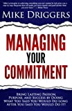 Managing Your Commitment: Why Doing What You Said