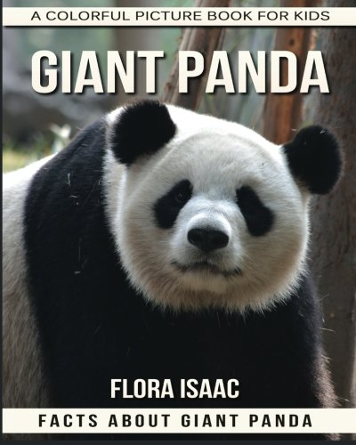 Download Facts About Giant Panda A Colorful Picture Book For Kids (Amazing Animals for Children) pdf