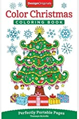 Color Christmas Coloring Book: Perfectly Portable Pages (On-The-Go! Coloring Book) (Design Originals) Extra-Thick High-Quality Perforated Pages; Convenient 5x8 Size is Perfect to Take Along Everywhere