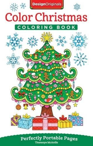 Color Christmas Coloring Book: Perfectly Portable Pages (On-The-Go! Coloring Book) (Design Originals) Extra-Thick High-Quality Perforated Pages; Convenient 5x8 Size is Perfect to Take Along Everywhere PDF