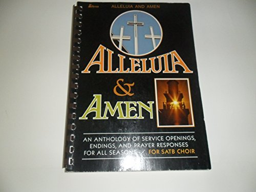 Alleluia & Amen: An Anthology of Service Openings, Endings, and Prayer Responses (For SATB Choir, MB-520)