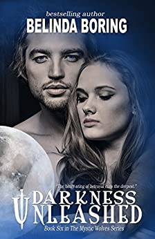 Darkness Unleashed (#6, The Mystic Wolves) by [Boring, Belinda]