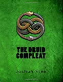 The Druid Compleat: Self-Initiation Into the Druidic Tradition