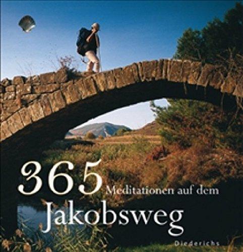 365 Meditationen auf dem Jakobsweg (Diederichs) Gebundenes Buch – 22. Februar 2008 Richard Reschika Yvon Boelle 3720530515 Besinnung