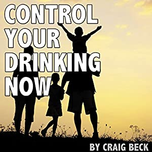 Control Your Drinking Now Audiobook