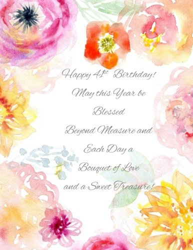 Happy 41st Birthday!: May this Year be Blessed Beyond Measure and Each Day a Bouquet of Love and a Sweet Treasure! 41st Birthday Gifts for Her in all ... Sash Cards Balloons Cake Topper Decorations