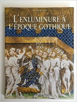 Lenluminure à lépoque gothique : 1200-1420