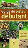 Guide du pisteur débutant : Reconnaître les traces et les empreintes d'animaux sauvages par Albouy