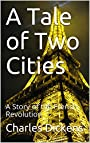 A Tale of Two Cities (Annotated): A Story of the French Revolution