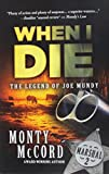 img - for When I Die: The Legend Of Joemundy book / textbook / text book