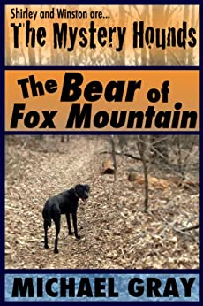 The Mystery Hounds: The Bear of Fox Mountain by [Gray, Michael]