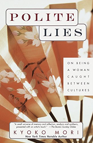 Polite Lies: On Being a Woman Caught Between Cultures
