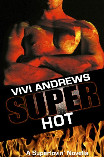 Super Hot (a Superlovin' novella Book 3)