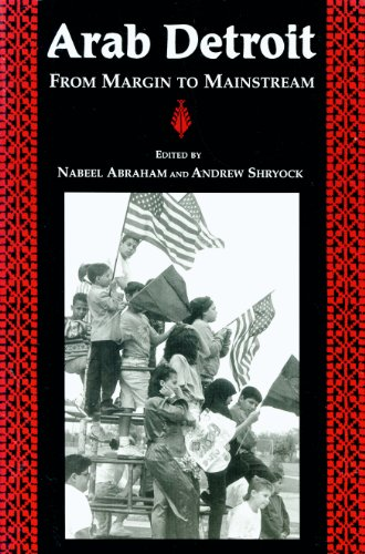 - Arab Detroit: From Margin to Mainstream (Great Lakes Books Series)