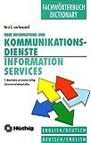 img - for Information Services and Technology: Neue Informations Und Kommunidationsdienste : English-Deutsch,Deutsch-English/Dictionary/Fachworterbuch book / textbook / text book