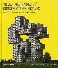 Villes imaginaires et constructions fictives : Quand l'art s'empare de l'architecture par Robert Klanten